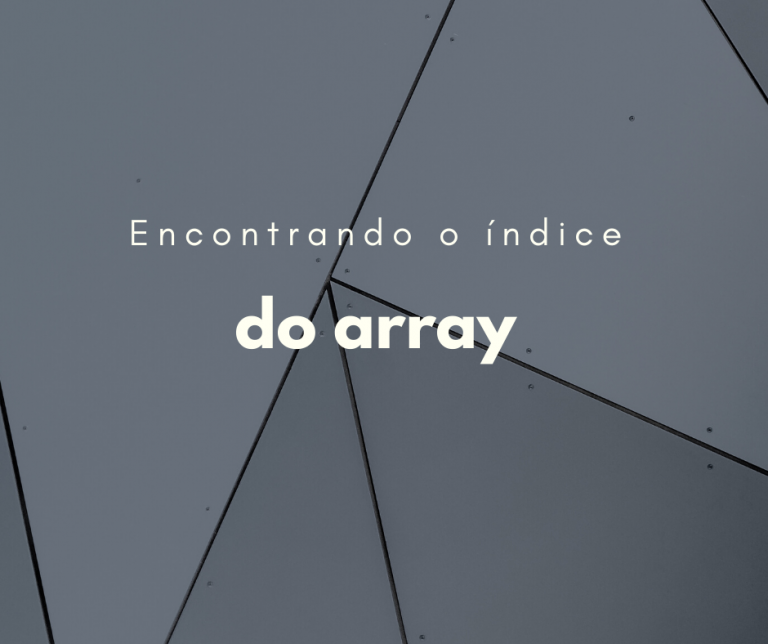 encontrando o indice do array capa
