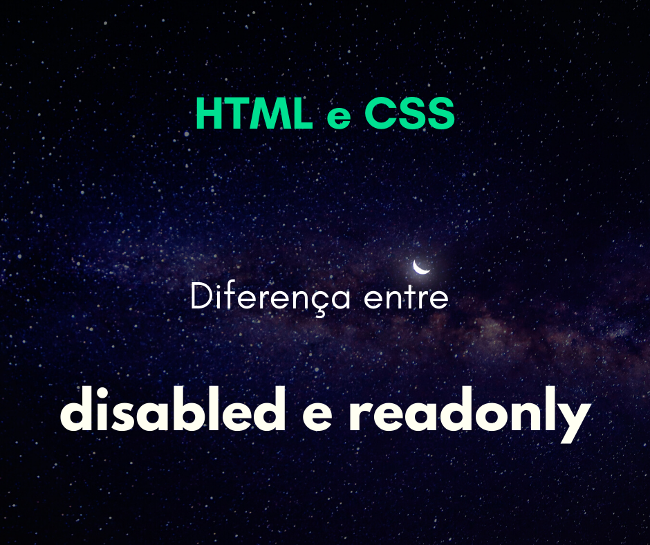 diferenca entre readonly e disabled html capa