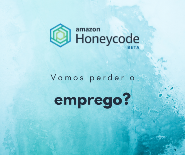 amazon honeycode vamos perder o emprego capa