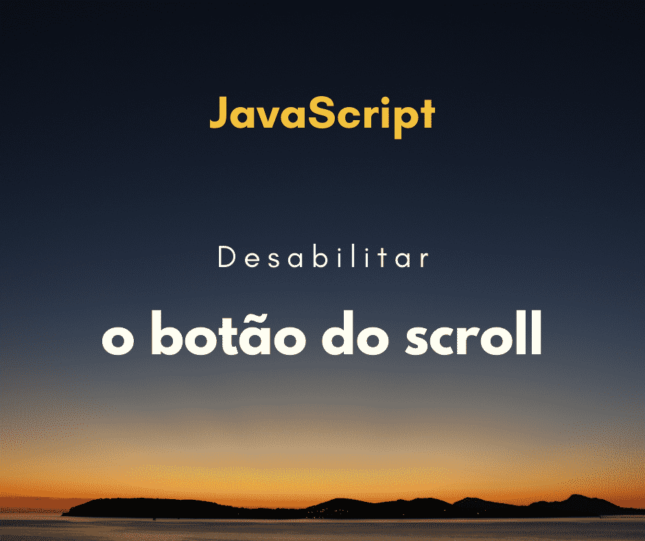 desabilitar o scroll botão do do mouse com JavaScript capa